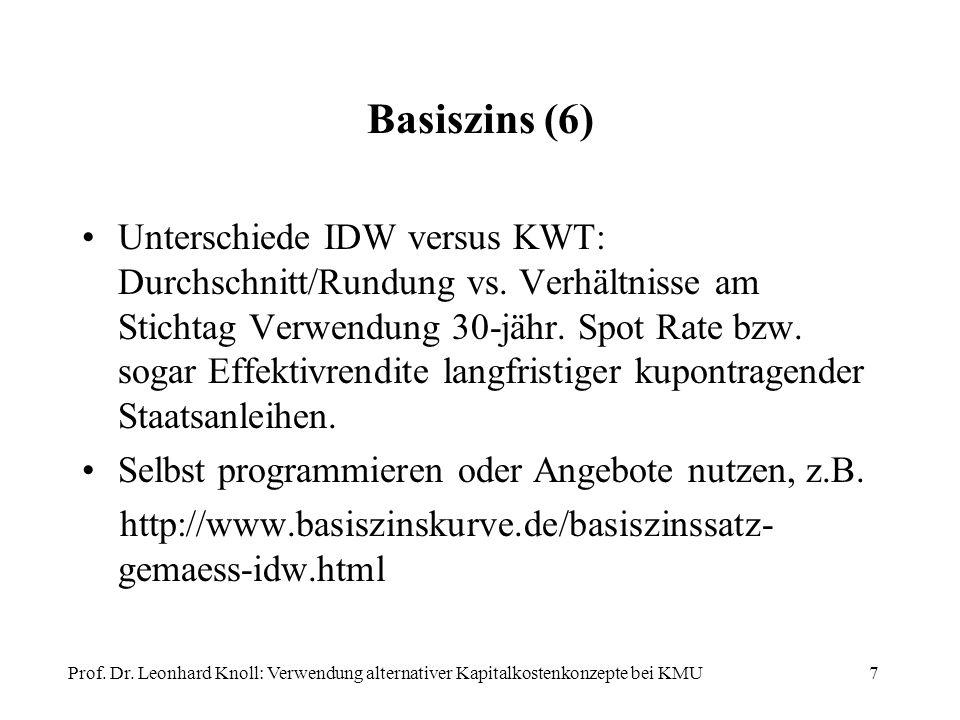 Basiszins (6) Unterschiede IDW versus KWT: Durchschnitt/Rundung vs. Verhältnisse am Stichtag Verwendung 30-jähr. Spot Rate bzw. sogar Effektivrendite