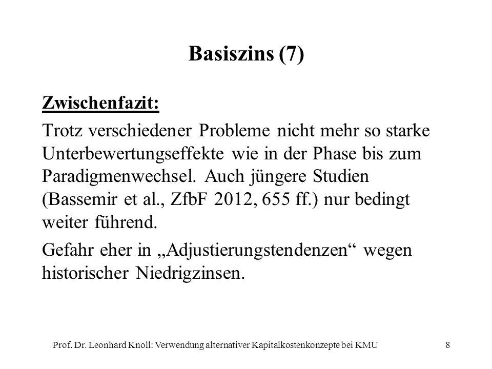 8 Basiszins (7) Zwischenfazit: Trotz verschiedener Probleme nicht mehr so starke Unterbewertungseffekte wie in der Phase bis zum Paradigmenwechsel. Au