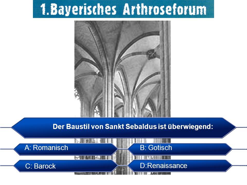 Der Baustil von Sankt Sebaldus ist überwiegend: A: RomanischB: Gotisch C: Barock D:Renaissance