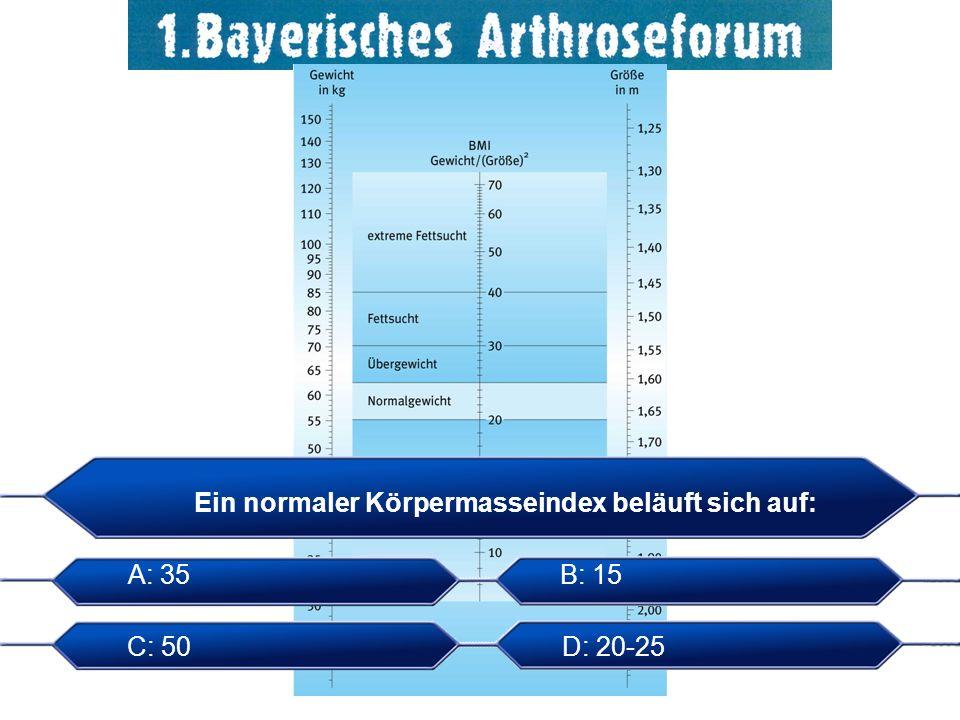 Ein normaler Körpermasseindex beläuft sich auf: A: 35B: 15 C: 50D: 20-25