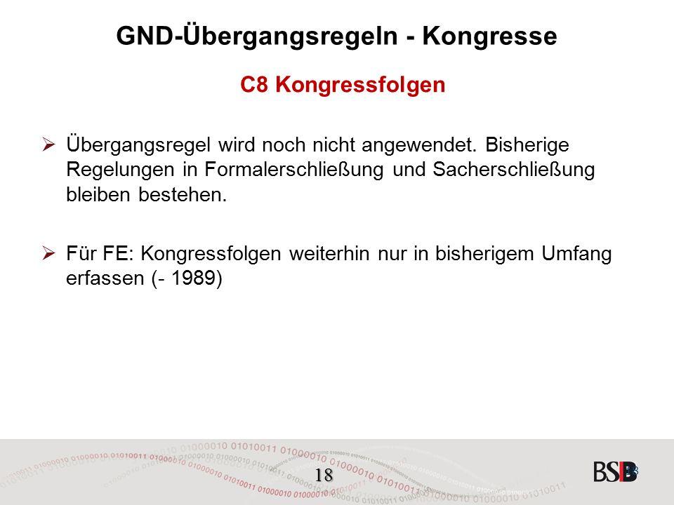 18 GND-Übergangsregeln - Kongresse C8 Kongressfolgen  Übergangsregel wird noch nicht angewendet.