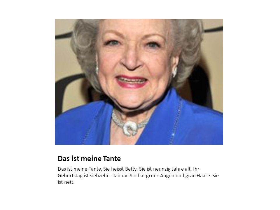Das ist meine Tante Das ist meine Tante, Sie heisst Betty.