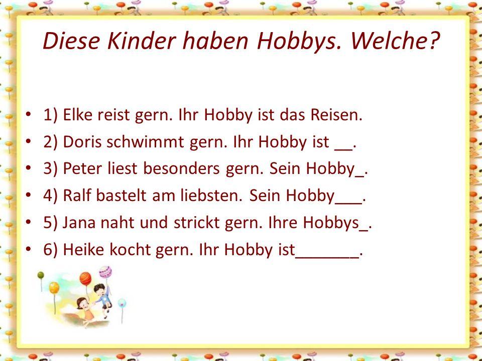 Wofür interessieren sich die Kinder.1) Sabine besucht eine Musikschule.