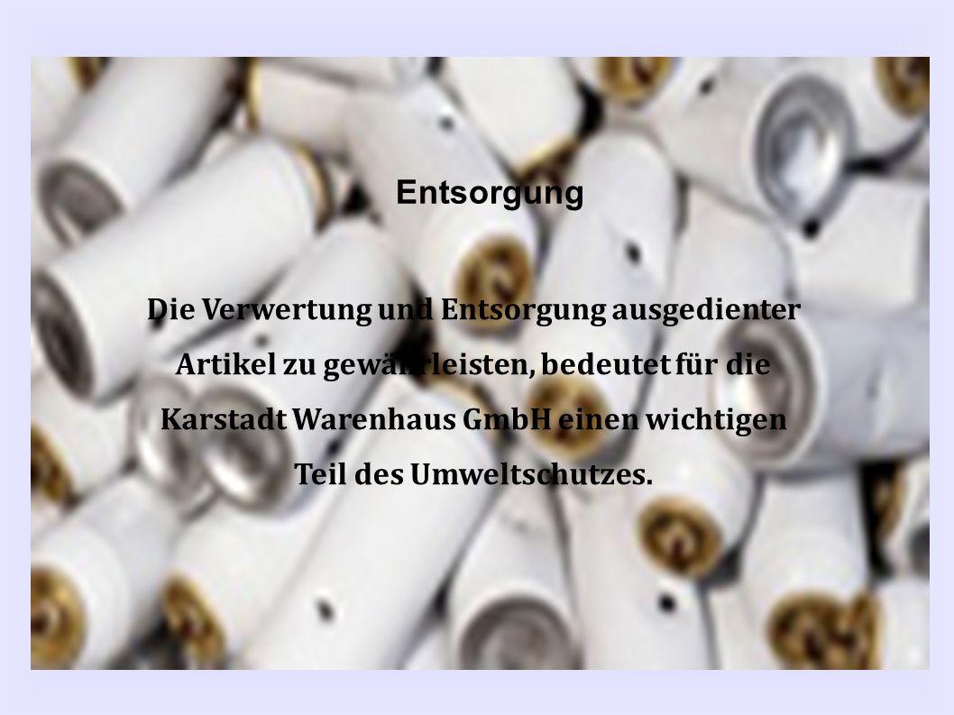 Die Verwertung und Entsorgung ausgedienter Artikel zu gewährleisten, bedeutet für die Karstadt Warenhaus GmbH einen wichtigen Teil des Umweltschutzes.
