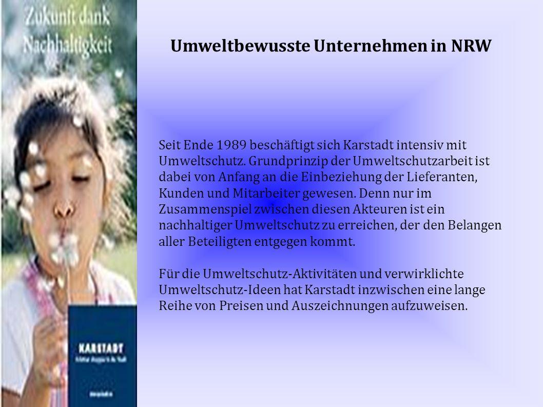 Seit Ende 1989 beschäftigt sich Karstadt intensiv mit Umweltschutz.
