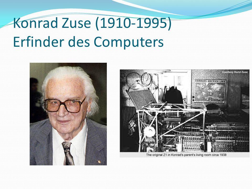 Konrad Zuse (1910-1995) Erfinder des Computers