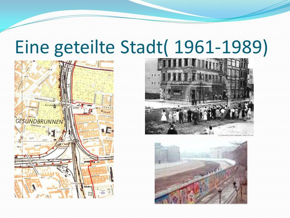 Eine geteilte Stadt( 1961-1989)