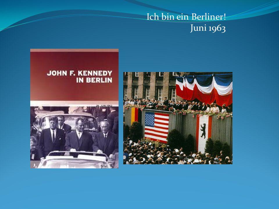 Ich bin ein Berliner! Juni 1963