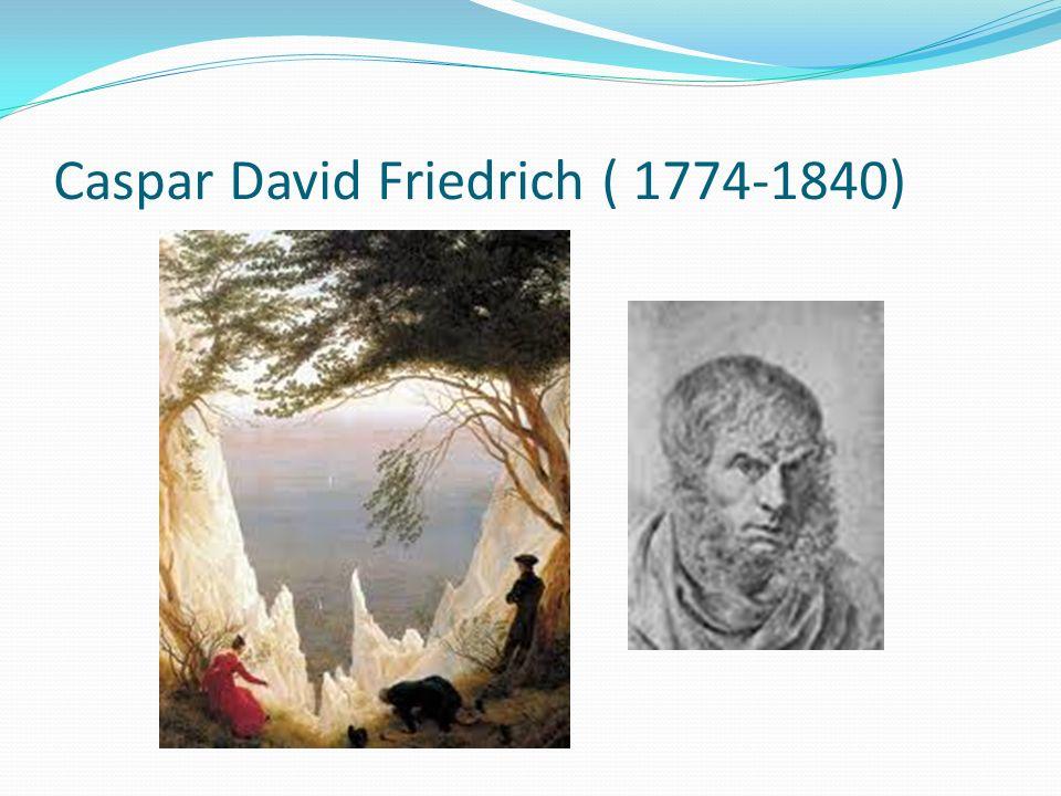 Caspar David Friedrich ( 1774-1840)
