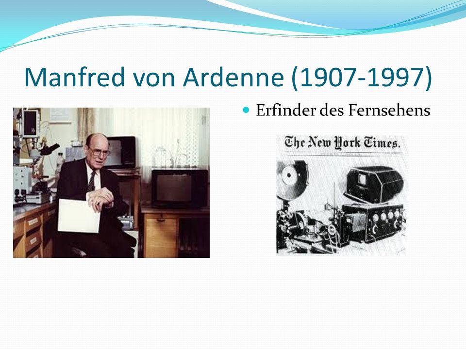 Manfred von Ardenne (1907-1997) Erfinder des Fernsehens