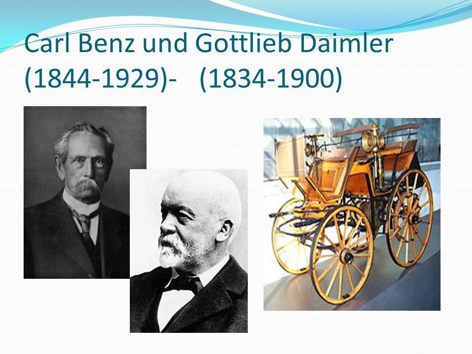 Carl Benz und Gottlieb Daimler (1844-1929)- (1834-1900)