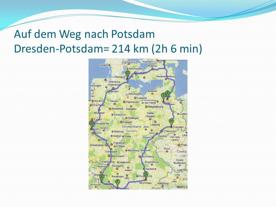 Auf dem Weg nach Potsdam Dresden-Potsdam= 214 km (2h 6 min)