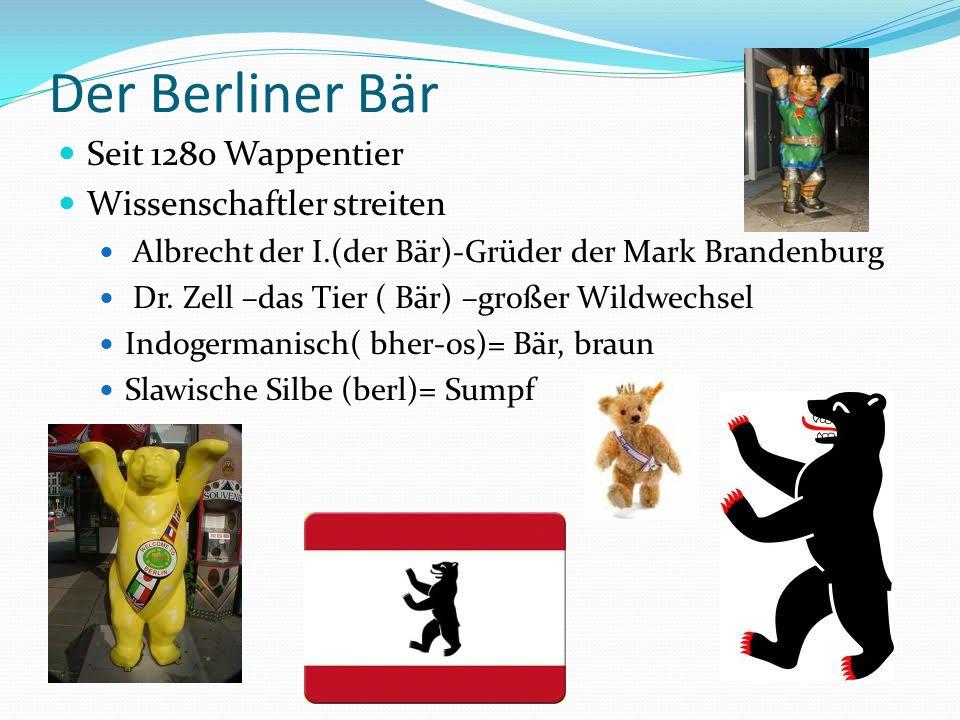 Der Berliner Bär Seit 1280 Wappentier Wissenschaftler streiten Albrecht der I.(der Bär)-Grüder der Mark Brandenburg Dr.