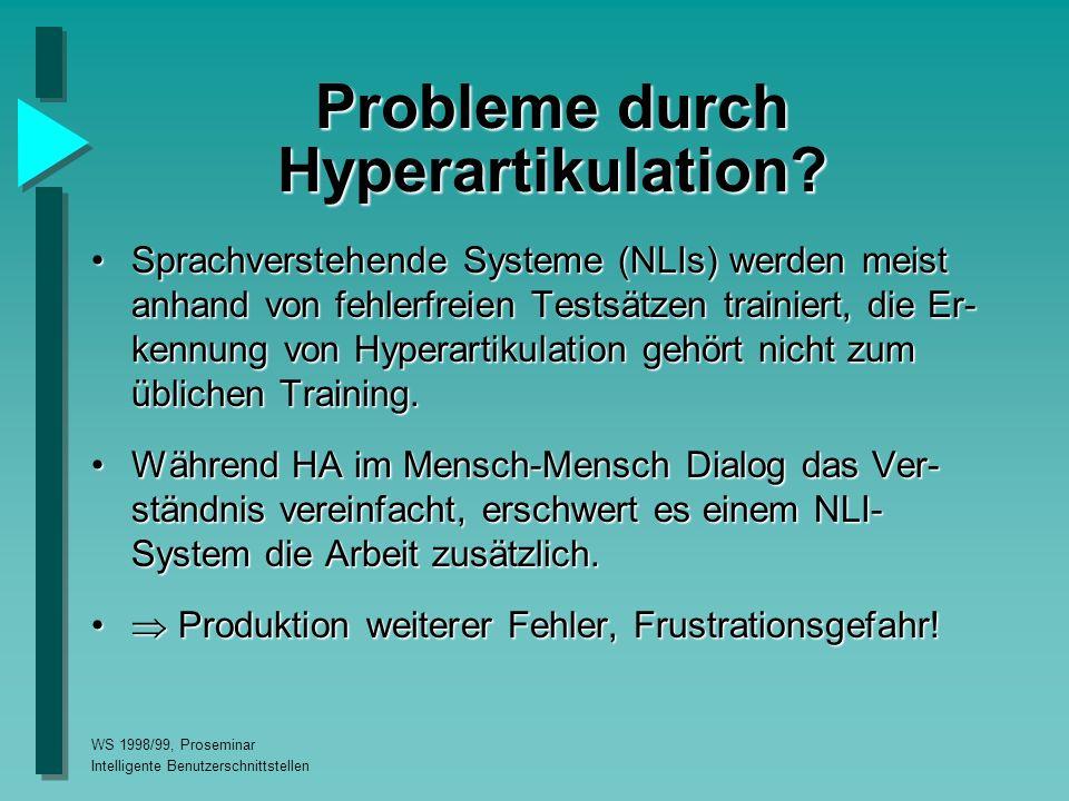 WS 1998/99, Proseminar Intelligente Benutzerschnittstellen Probleme durch Hyperartikulation.