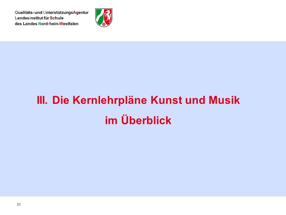 III. Die Kernlehrpläne Kunst und Musik im Überblick 20