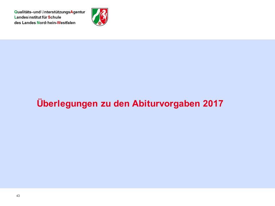 43 Überlegungen zu den Abiturvorgaben 2017