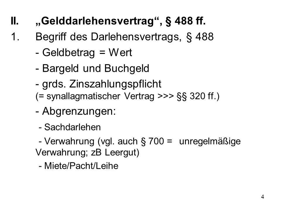 15 IV.Sachdarlehensvertrag, § 607 ff.