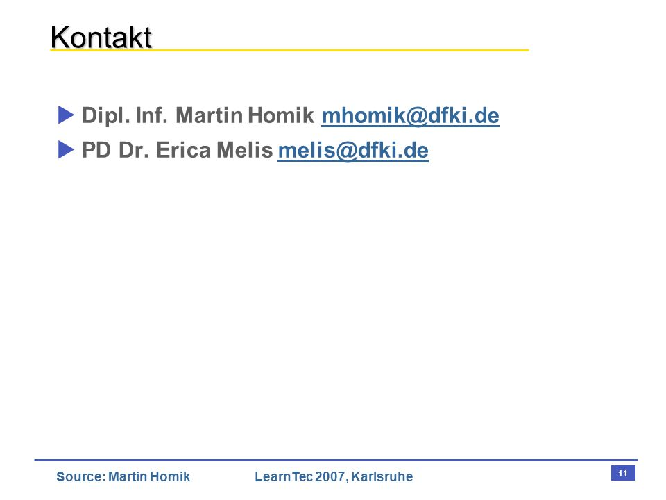 11 Source: Martin HomikLearnTec 2007, Karlsruhe Kontakt  Dipl.