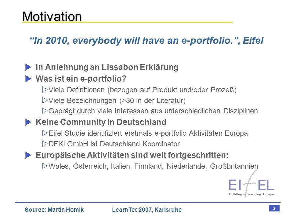 3 Source: Martin HomikLearnTec 2007, Karlsruhe Lage in Deutschland  Politik, Wirtschaft und Bildung fordern:  Lebenslanges Lernen  Selbst-Regulation  Eigenverantwortung  Kaum Impulse auf Landes- bzw.