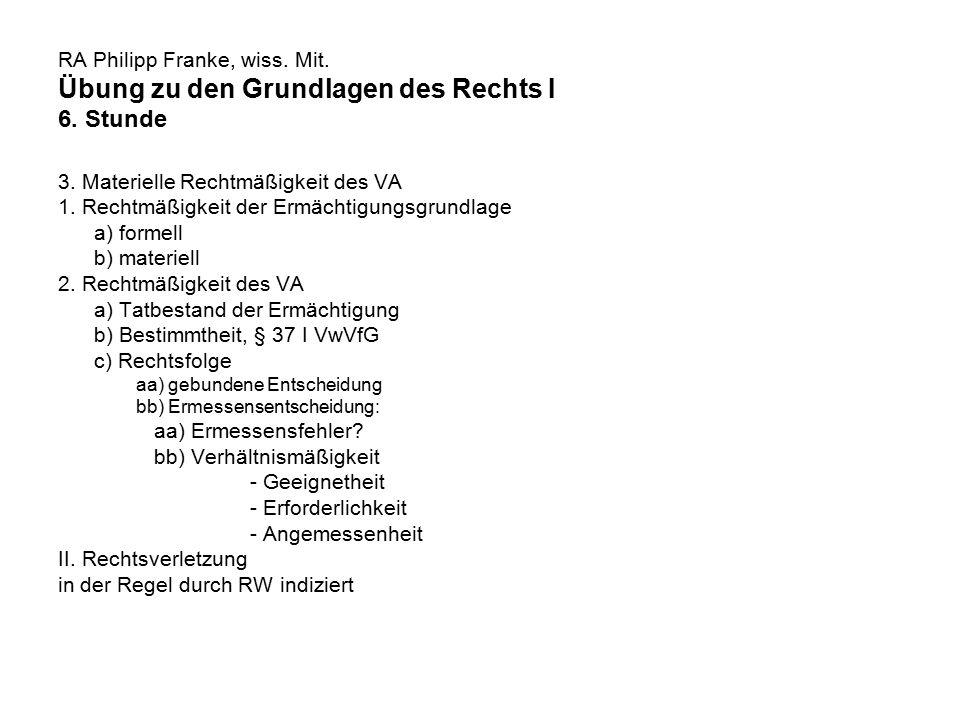 RA Philipp Franke, wiss.Mit. Übung zu den Grundlagen des Rechts I 6.