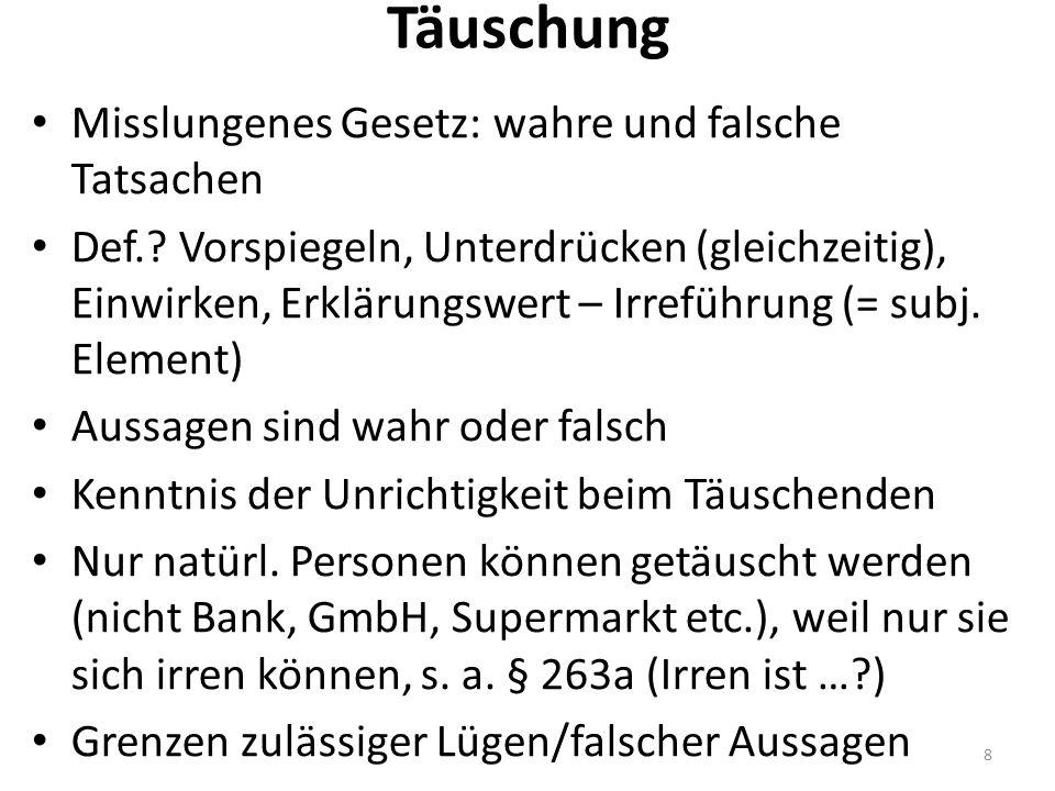 Täuschung Misslungenes Gesetz: wahre und falsche Tatsachen Def..