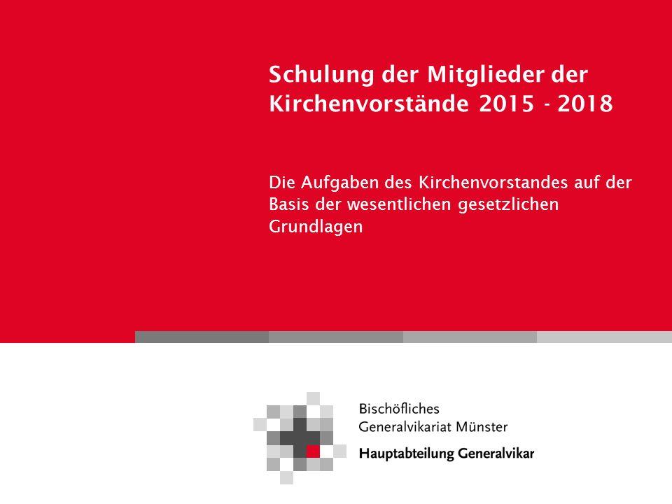 Schulung der Mitglieder der Kirchenvorstände 2015 - 2018 Die Aufgaben des Kirchenvorstandes auf der Basis der wesentlichen gesetzlichen Grundlagen