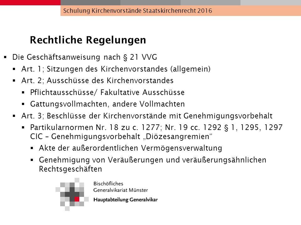 Rechtliche Regelungen  Die Geschäftsanweisung nach § 21 VVG  Art. 1; Sitzungen des Kirchenvorstandes (allgemein)  Art. 2; Ausschüsse des Kirchenvor