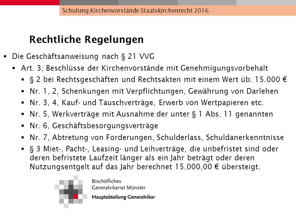 Rechtliche Regelungen  Die Geschäftsanweisung nach § 21 VVG  Art. 3; Beschlüsse der Kirchenvorstände mit Genehmigungsvorbehalt  § 2 bei Rechtsgesch