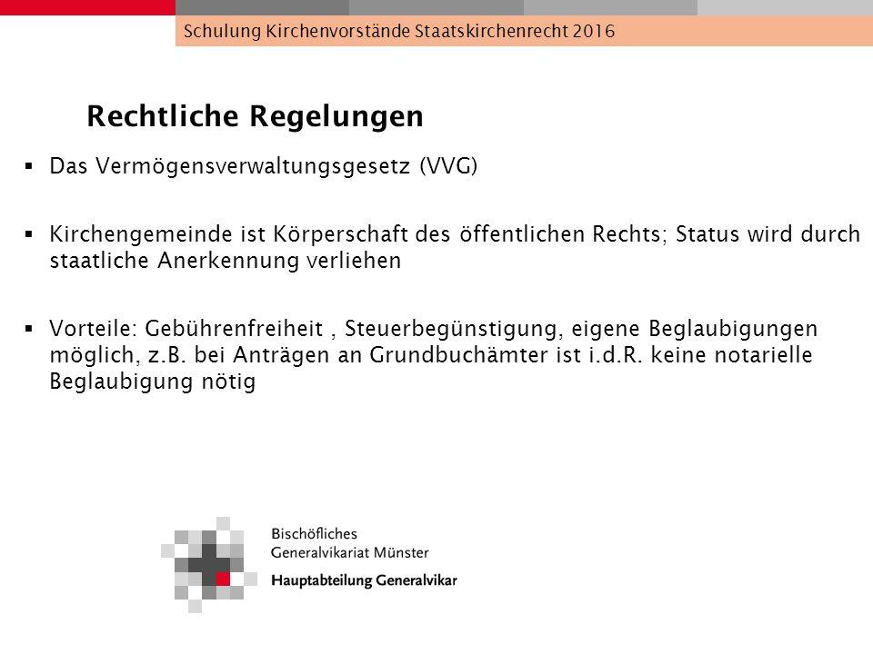 Rechtliche Regelungen  Das Vermögensverwaltungsgesetz (VVG)  Kirchengemeinde ist Körperschaft des öffentlichen Rechts; Status wird durch staatliche