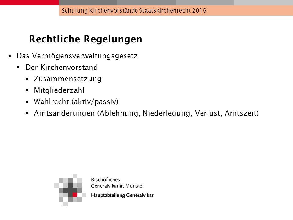 Rechtliche Regelungen  Das Vermögensverwaltungsgesetz  Der Kirchenvorstand  Zusammensetzung  Mitgliederzahl  Wahlrecht (aktiv/passiv)  Amtsänder