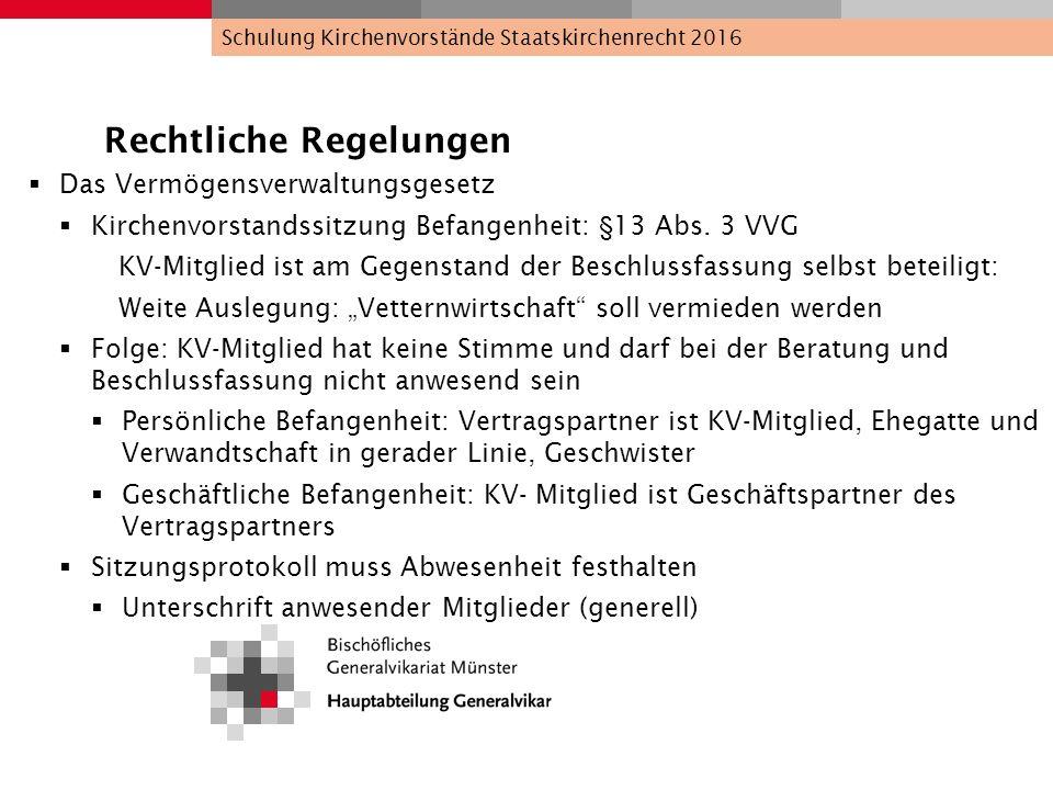 Rechtliche Regelungen  Das Vermögensverwaltungsgesetz  Kirchenvorstandssitzung Befangenheit: §13 Abs. 3 VVG KV-Mitglied ist am Gegenstand der Beschl