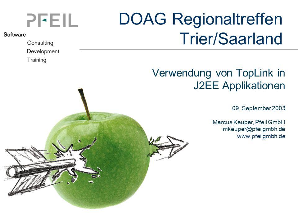 DOAG Regionaltreffen Trier/Saarland Verwendung von TopLink in J2EE Applikationen 09.