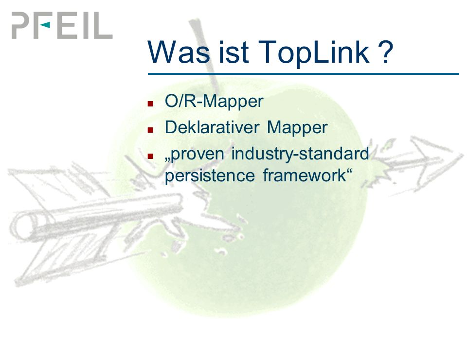 "Was ist TopLink O/R-Mapper Deklarativer Mapper ""proven industry-standard persistence framework"