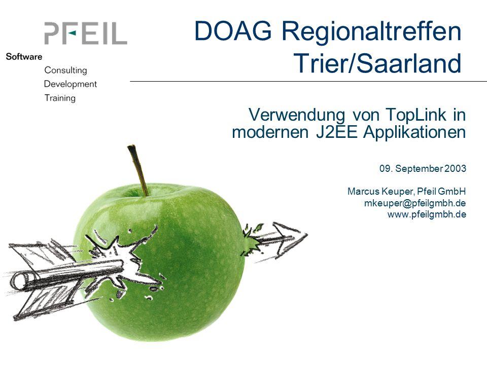 DOAG Regionaltreffen Trier/Saarland Verwendung von TopLink in modernen J2EE Applikationen 09.