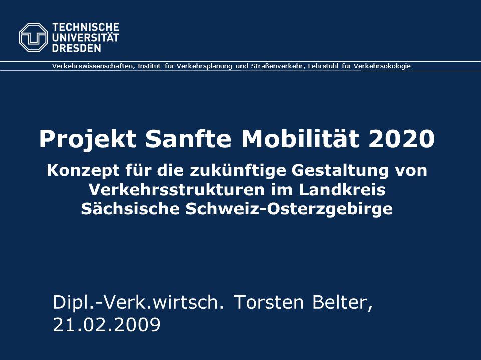 Projekt Sanfte Mobilität 2020 Konzept für die zukünftige Gestaltung von Verkehrsstrukturen im Landkreis Sächsische Schweiz-Osterzgebirge Verkehrswisse