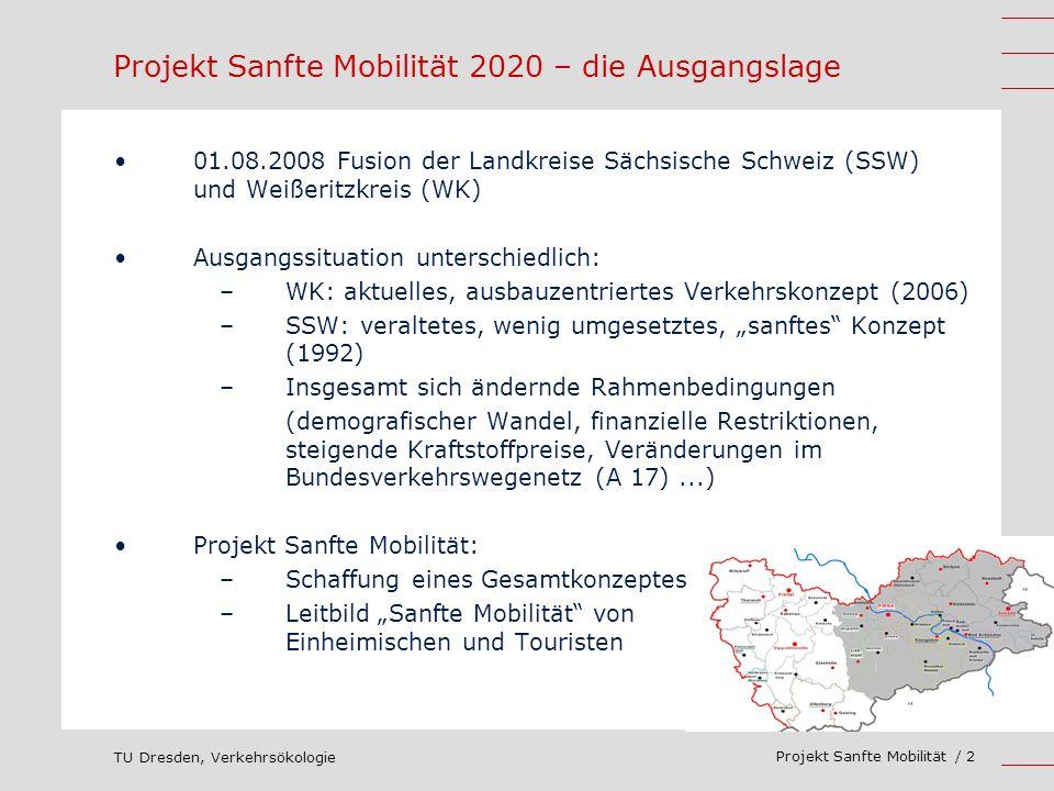 TU Dresden, Verkehrsökologie Projekt Sanfte Mobilität / 2 Projekt Sanfte Mobilität 2020 – die Ausgangslage 01.08.2008 Fusion der Landkreise Sächsische