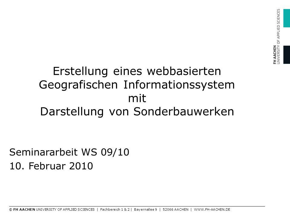 Erstellung eines webbasierten Geografischen Informationssystem mit Darstellung von Sonderbauwerken Seminararbeit WS 09/10 10.