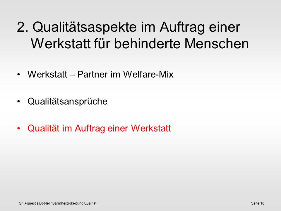 Sr. Agnestia Dobler / Barmherzigkeit und QualitätSeite 10 2. Qualitätsaspekte im Auftrag einer Werkstatt für behinderte Menschen Werkstatt – Partner i