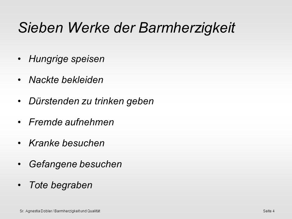 Sr.Agnestia Dobler / Barmherzigkeit und QualitätSeite 5 1.