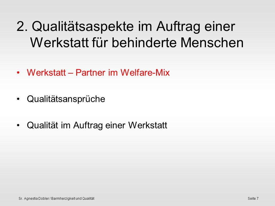 Sr. Agnestia Dobler / Barmherzigkeit und QualitätSeite 7 2. Qualitätsaspekte im Auftrag einer Werkstatt für behinderte Menschen Werkstatt – Partner im