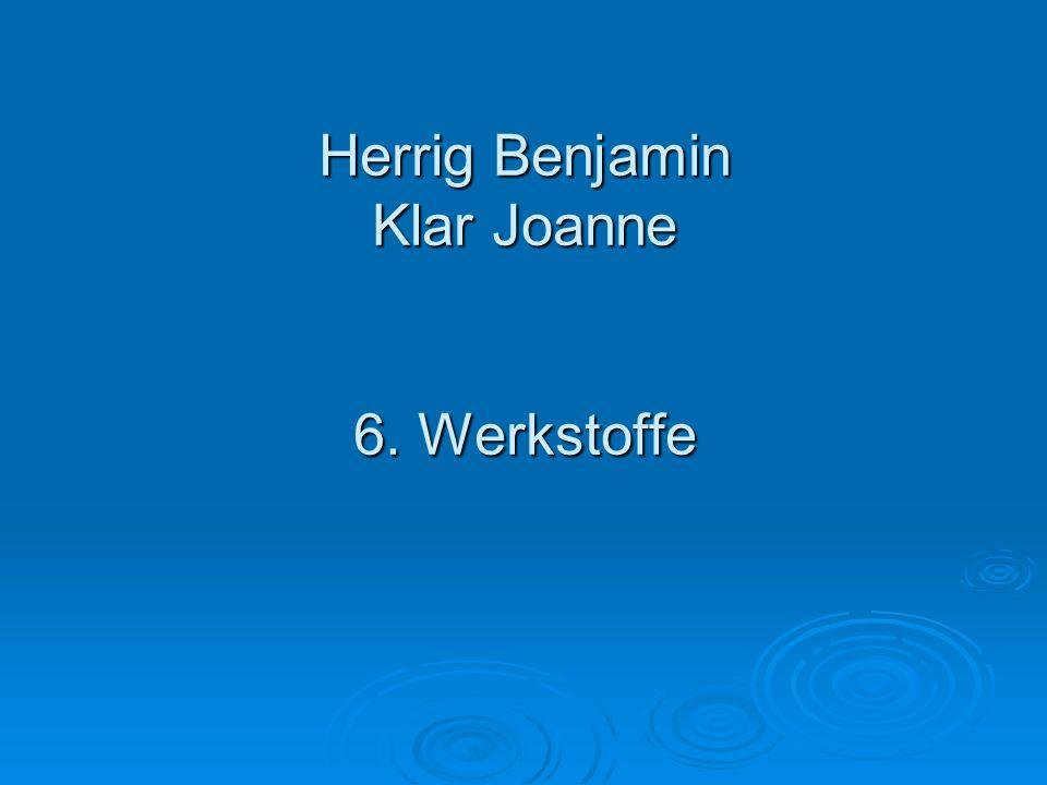 Herrig Benjamin Klar Joanne 6. Werkstoffe