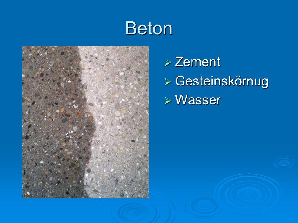 Beton  Zement  Gesteinskörnug  Wasser