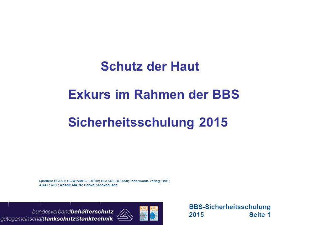 Schutz der Haut Exkurs im Rahmen der BBS Sicherheitsschulung 2015 Quellen: BGRCI; BGW; VMBG; DGUV; BGI 540; BGI 658; Jedermann-Verlag; BVH; ARAL; KCL;