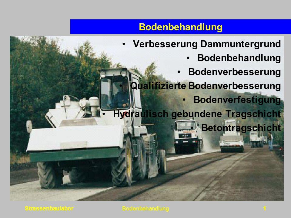 StrassenbaulaborBodenbehandlung1 Verbesserung Dammuntergrund Bodenbehandlung Bodenverbesserung Qualifizierte Bodenverbesserung Bodenverfestigung Hydraulisch gebundene Tragschicht Betontragschicht