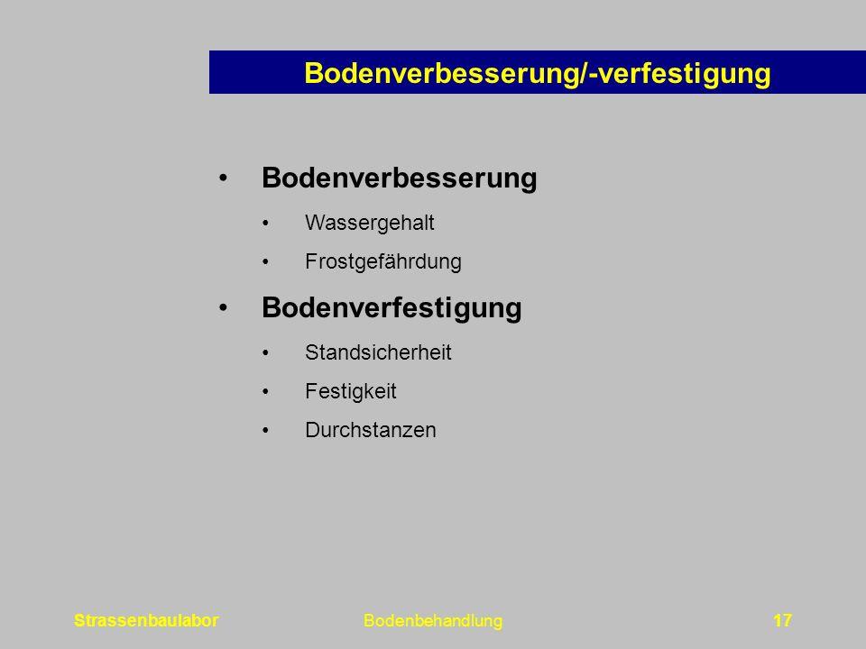 StrassenbaulaborBodenbehandlung17 Bodenverbesserung Wassergehalt Frostgefährdung Bodenverfestigung Standsicherheit Festigkeit Durchstanzen Bodenverbesserung/-verfestigung