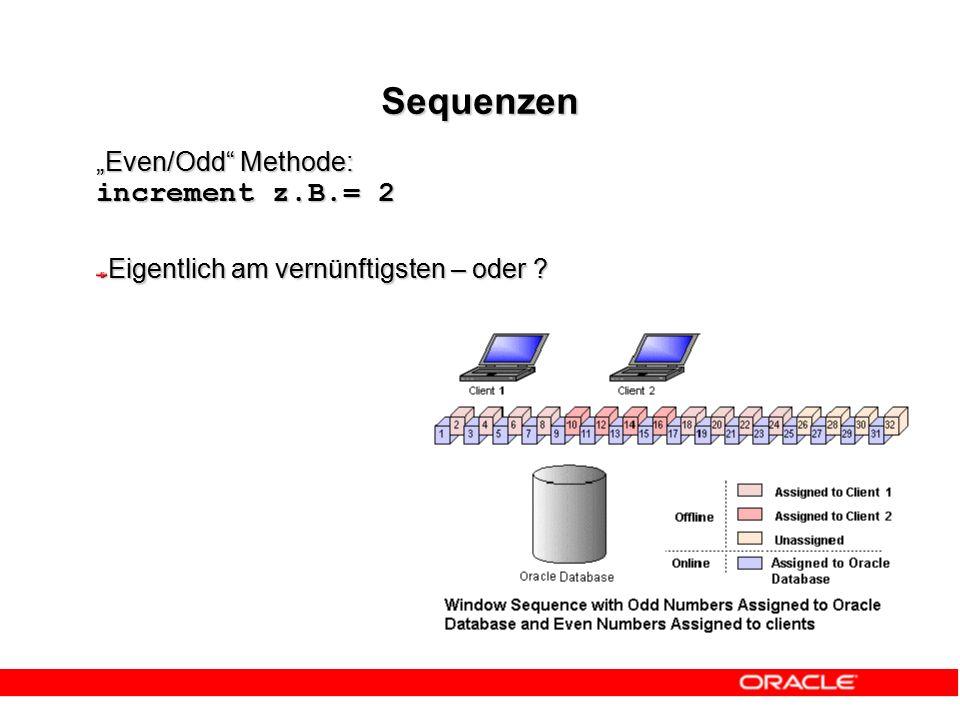 """Sequenzen """"Even/Odd Methode: increment z.B.= 2 Eigentlich am vernünftigsten – oder"""