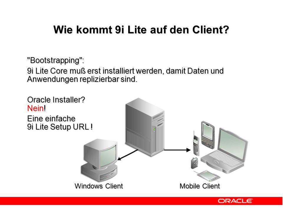 Windows Client Wie kommt 9i Lite auf den Client.