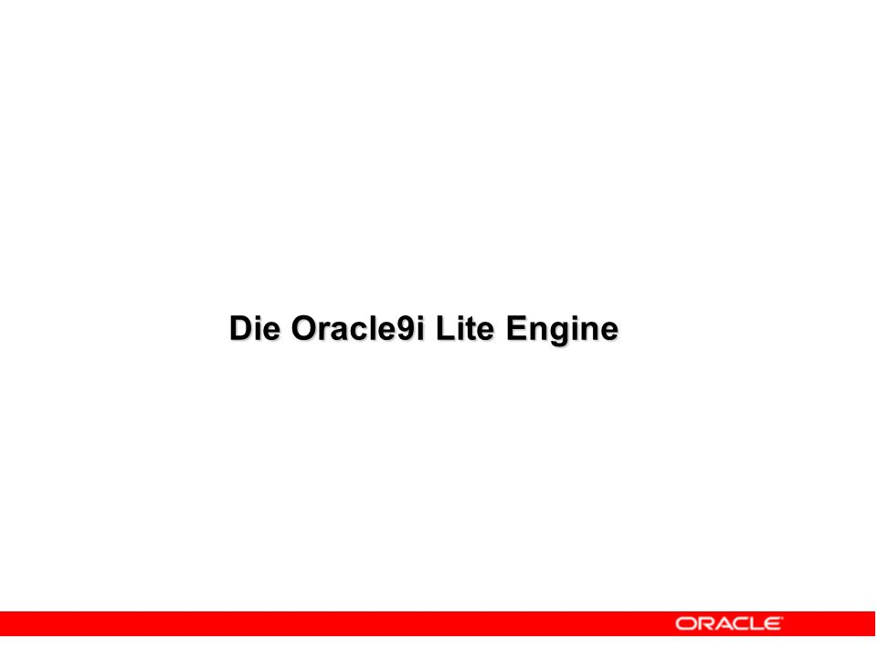 Die Oracle9i Lite Engine