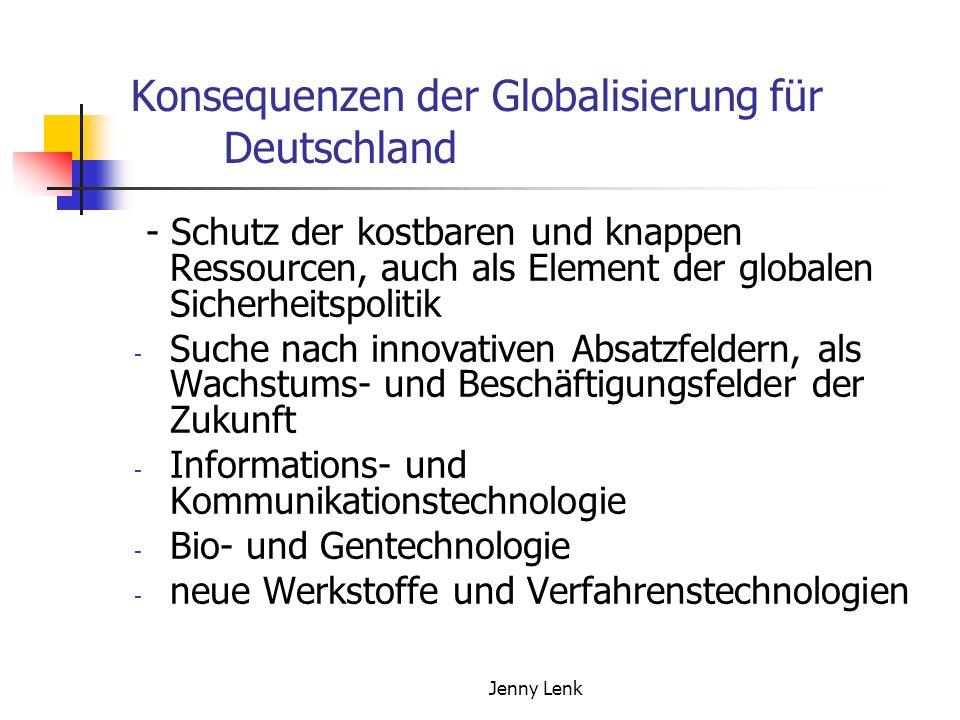 Jenny Lenk Konsequenzen der Globalisierung für Deutschland - Schutz der kostbaren und knappen Ressourcen, auch als Element der globalen Sicherheitspol
