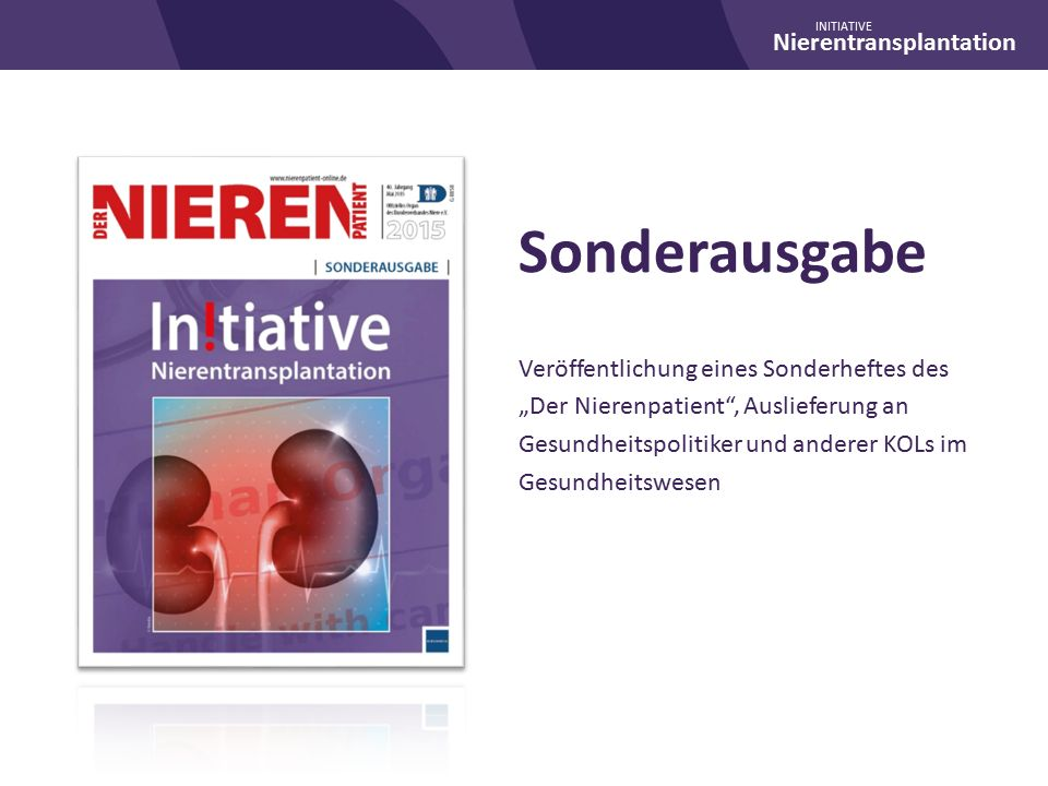 """Nierentransplantation INITIATIVE Sonderausgabe Veröffentlichung eines Sonderheftes des """"Der Nierenpatient , Auslieferung an Gesundheitspolitiker und anderer KOLs im Gesundheitswesen"""